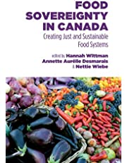 Food Sovereignty in Canada: Creating Just and Sustainable Food Systems