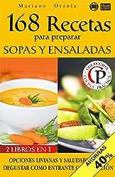 168 RECETAS PARA PREPARAR SOPAS Y ENSALADAS: Opciones livianas y saludables para degustar como entrante o guarnición (Colección Cocina Práctica - Edición 2 en 1 nº 38) (Spanish Edition)