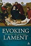 Evoking Lament: A Theological Discussion, Eva Harasta, Brian Brock, 0567033899