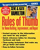 Rules of Thumb for Home Building, Improvement, and Repair, Katie Hamilton and Gene Hamilton, 0471309834