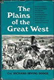 img - for The Plains of the Great West and Their Inhabitants Being a Description of the Plains, Games, Indians, Etc. book / textbook / text book