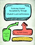 Fostering Student Accountability Through Student Led Conferences, Patti Kinney, 1560902493