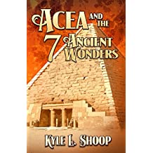 Acea and the Seven Ancient Wonders (Acea Bishop Book 2)