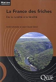 La France des friches : De la ruralité à la féralité par Annik Schnitzler