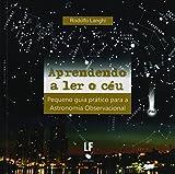 capa de Aprendendo a Ler o Céu. Pequeno Guia Prático Para a Astronomia Observacional