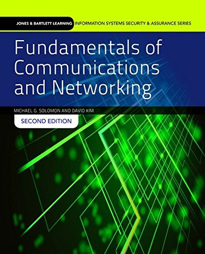 Fundamentals of Communications and Networking (Jones & Bartlett Learning Information Systems Security & (Communication Fundamentals)