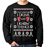 I Drink and I Know Things Ugly Christmas Sweatshirt (Large, Black)