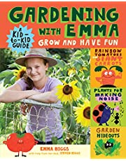 Gardening with Emma: Grow and Have Fun: A Kid-to-Kid Guide
