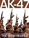 AK-47: The Grim Reaper