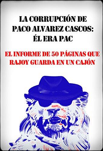La corrupción de Paco Alvarez Cascos: él era PAC (Spanish Edition) by [