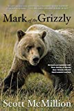 img - for Mark of the Grizzly: Revised And Updated With More Stories Of Recent Bear Attacks And The Hard Lessons Learned by Scott Mcmillion (2011-11-08) book / textbook / text book