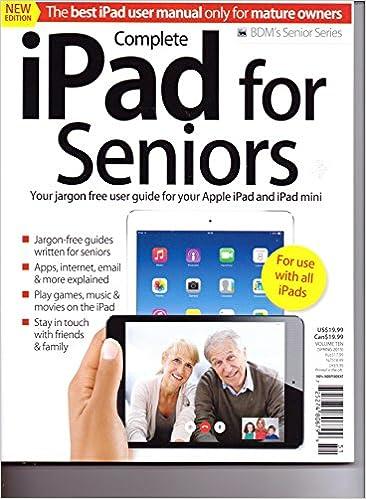 7206e8bfa09 Complete iPad for Seniors - For All iPads - BDM's Senior Series. Volume 10. Spring  2015. Single Issue Magazine – 2015