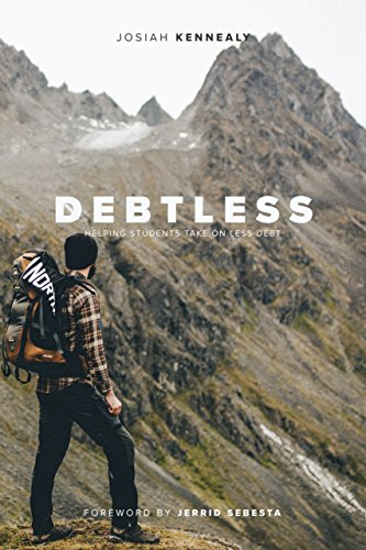 Debtless: Helping Students Take On Less Debt by [Kennealy, Josiah]