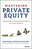 img - for Mastering Private Equity: Transformation via Venture Capital, Minority Investments and Buyouts book / textbook / text book
