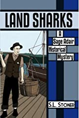 Land Sharks: A Sage Adair Historical Mystery (Book 2) (A Sage Adair Historical Mystery of the Pacific Northwest) Perfect Paperback