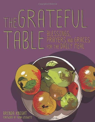 The Grateful Table: Blessings, Prayers and Graces