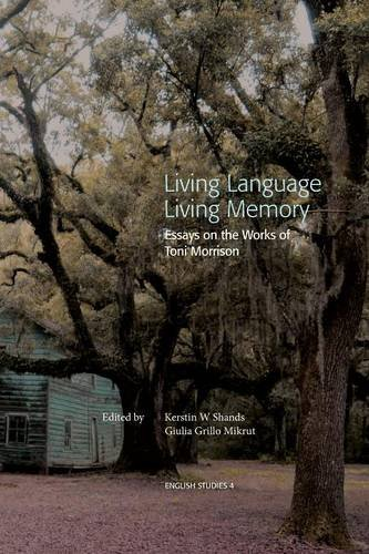 Living Language, Living Memory - Essays on the Works of Toni Morrison by na