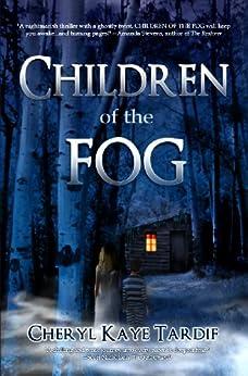 Children of the Fog by [Tardif, Cheryl Kaye]