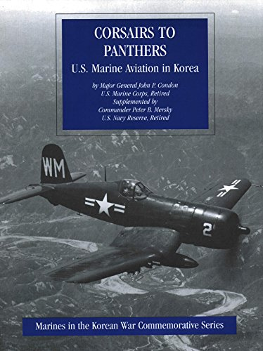 - Corsairs To Panthers: U.S. Marine Aviation In Korea [Illustrated Edition] (Marines In The Korean War Commemorative Series Book 1)