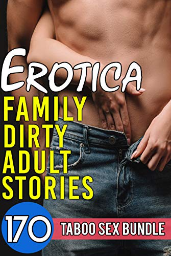 Erotica Family Dirty Adult Stories - 170 Taboo Sex Bundle (Gay Ebooks Erotic)