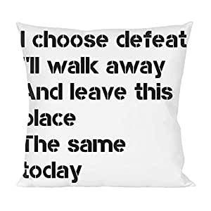 I choose defeat I'll walk away And leave this place The Pillow