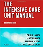 The Intensive Care Unit Manual: Expert Consult - Online and Print, 2e (Expertconsult.com)