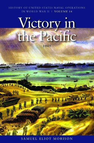 Victory in the Pacific, 1945: History of United States Naval Operations in World War II, Volume - Operations Us Naval