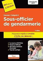 Concours Sous-officier de gendarmerie - Préparation rapide et complète à toutes les épreuves - Catégorie B - Concours 2015