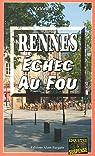 Rennes : Echec au fou par Lys