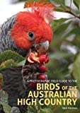 img - for A Photographic Field Guide to the Birds of the Australian High Country book / textbook / text book