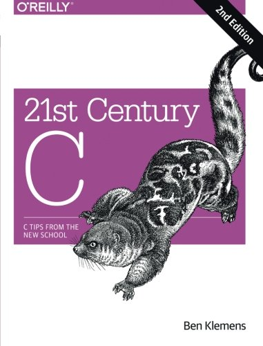 21st Century C: C Tips from the New School by O Reilly Media
