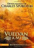 Vuelvan a Mí: Devocionales de Charles Spurgeon (Spanish Edition)