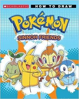 How to Draw Pokemon Sinnoh Friends (Pok??mon) by Alfano. Maria B. ( 2008 )