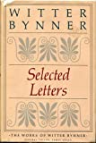 Selected Letters, Witter Bynner, 0374185042
