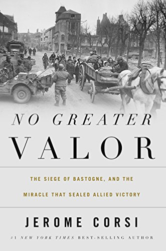 No Greater Valor: The Siege of Bastogne and the Miracle That Sealed Allied Victory cover