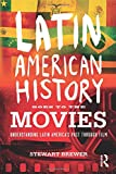 Latin American History Goes to the Movies: Understanding Latin America's Past through Film