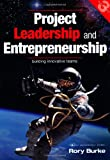 img - for Project Leadership and Entrepreneurship: Building Innovative Teams (PROJECT MANAGEMENT SERIES) book / textbook / text book