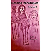 Dessins zérotiques: volume 2 (French Edition)