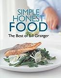 Simple Honest Food, Bill Granger, 0762779756
