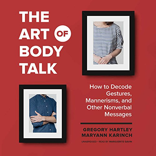 The Art of Body Talk: How to Decode Gestures, Mannerisms, and Other Nonverbal Messages: Library Edition by Blackstone Pub