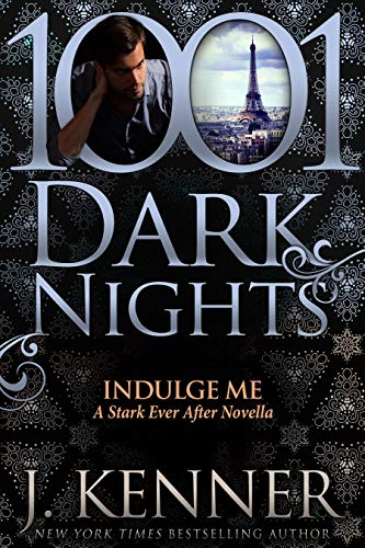 Indulge Me: A Stark Ever After Novella by [Kenner, J.]