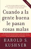 Cuando a la gente buena le pasan cosas malas (Spanish Edition)
