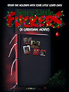 Scary Little Fuckers (A Christmas Movie)
