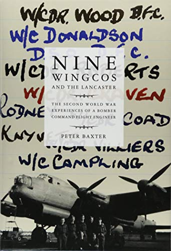 Nine Wingcos and the Lancaster: The Second World War Experiences of a Bomber Command Flight Engineer