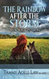 The  Rainbow After The Storm: Follow Your Passion