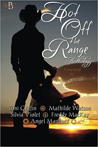 Book Hot Off the Range Anthology (Mischief Corner Anthologies) (Volume 3) by Toni Griffin (2013-12-07)