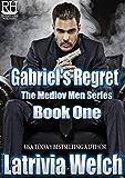 Gabriel's Regret: Book 1 (The Medlov Men Series 2)