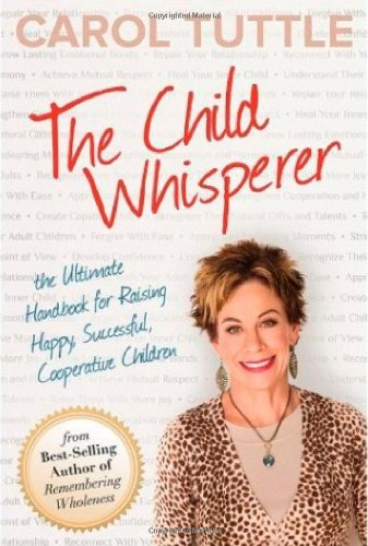 The Child Whisperer, The Ultimate Handbook for Raising Happy, Successful, and Cooperative Children cover