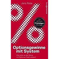 Optionsgewinne mit System: Wie jeder an der Börse mit Optionen Geld verdient