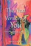 The Next Version of You: 12 Stories That Highlight the Use of Intuition to Update Your Life